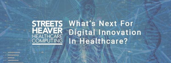 Digital innovation in healthcare